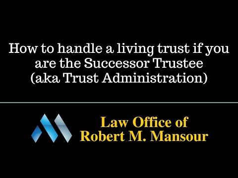 Santa Clarita attorney Robert Mansour on How to Administer a Living Trust