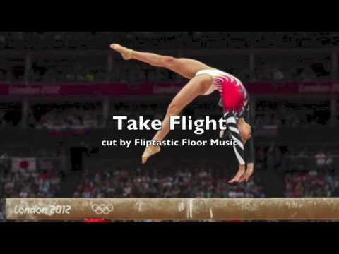 Take Flight - Gymnastics Floor Music (BEST CUT!!!)