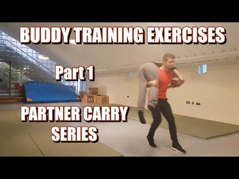 BUDDY TRAINING EXERCISES | PART 1: PARTNER CARRY SERIES