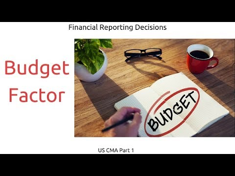 Budget Factor | Financial Reporting Decisions| US CMA Part 1| US CMA course | US CMA Exam