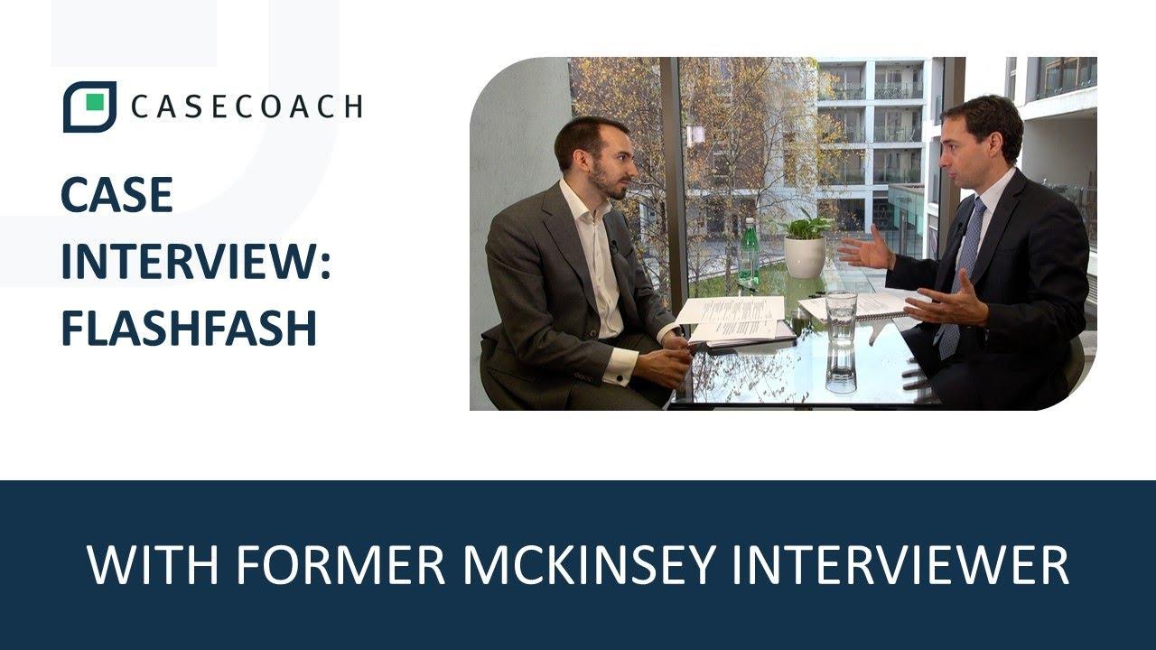 CASE INTERVIEW WITH FORMER MCKINSEY INTERVIEWER: FLASHFASH