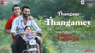 Thangamey - Full Video | Paava Kadhaigal | Sudha Kongara | Justin Prabhakaran | Murugavel