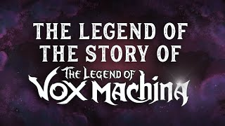 The Legend of the Story of the Legend of Vox Machina