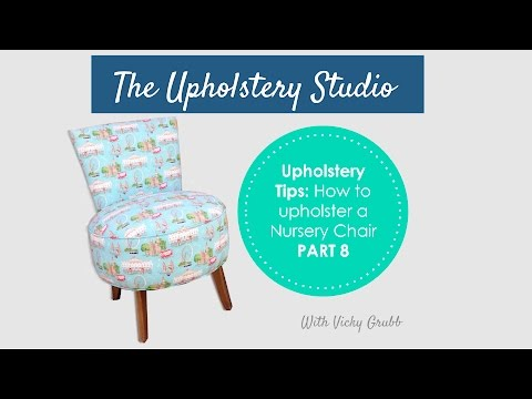 How to Upholster a Nursery Chair (Part 8) Adding Fabric
