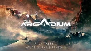 Faux Tales - Atlas (Alpha 9 Remix)