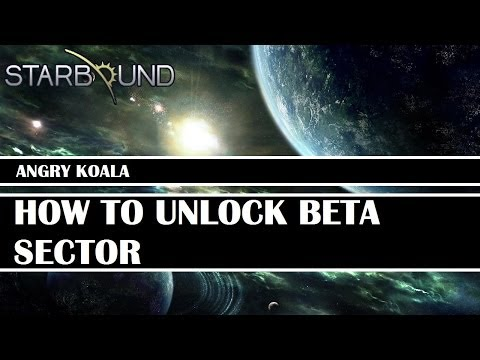 [Starbound Guide] - How To Unlock Beta Sector