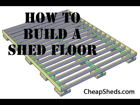How To Build A Wooden Storage Shed Floor Video