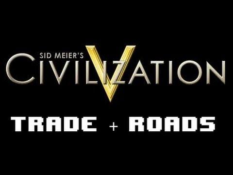 Civ 5 Brave New Worlds: Trade Routes + Roads.