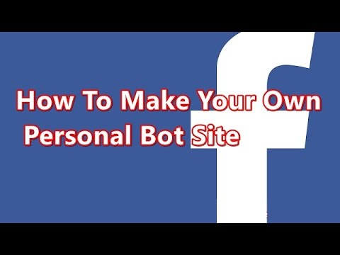How To Make Your Own Personal Facebook Bot Site free 2016