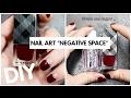 DIY ➖ Negative space nail art