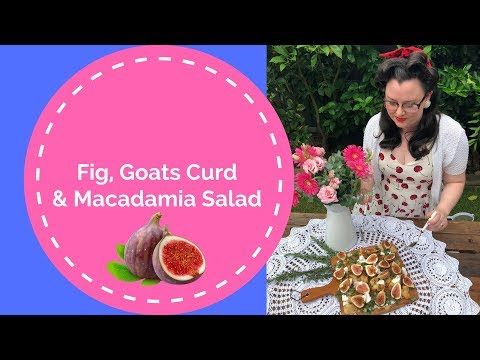 Fig, Goats Curd and Macadamia Salad by EJ Butler // The Gardenettes
