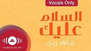 Maher Zain - Assalamu Alayka | Vocals Only (Lyric)