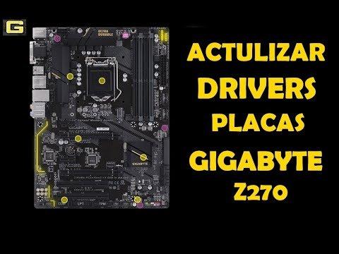 Como ACTULIZAR drivers de las  PLACAS BASE  gigabyte Z270