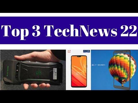 Top 3 TechNews 22 - Xiaomi Black Shark, OnePlus 6 leaked Image, Airtel Rs. 499 Plan, ZTE A530.