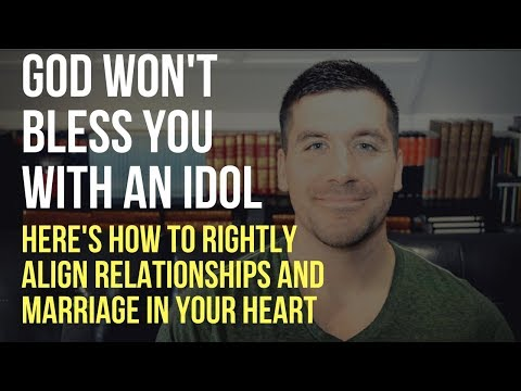 3 Signs You Are Idolizing Relationships and Marriage: God Won't Bless You With An Idol