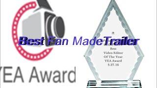 2016 Yea Awards- Best Fan Made Trailer