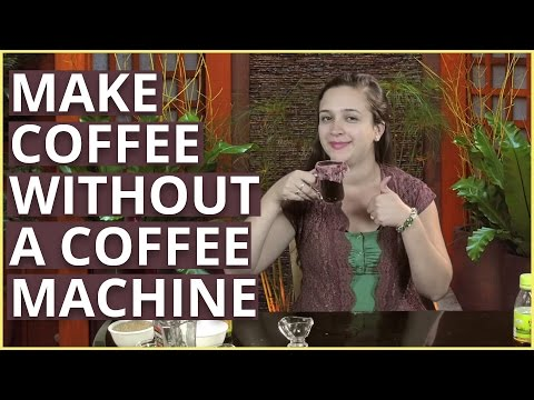MAKE AN AMAZING CUP OF COFFEE WITHOUT A COFFEE MAKER