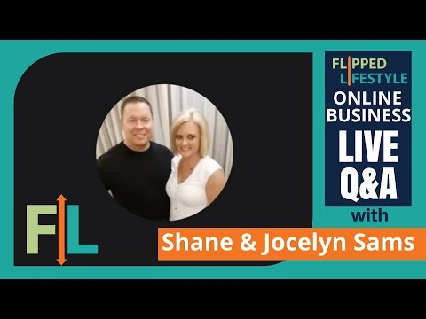 Flipped Lifestyle Online Business Q&A with Shane & Jocelyn Sams (10-14-2016)