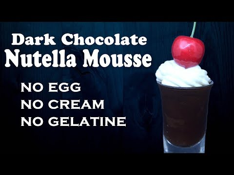 2 ingredient Dark Chocolate Nutella Mousse| No egg| No cream| No Gelatine| Easy & quick yummylicious
