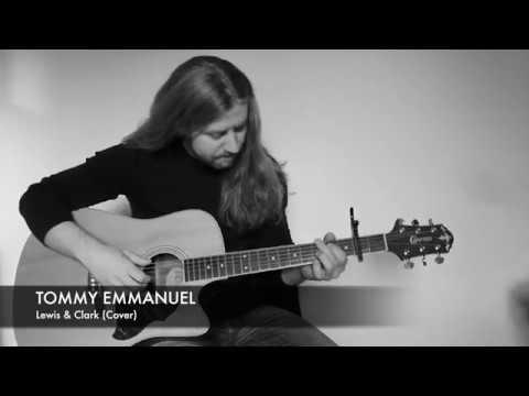 TOMMY EMMANUEL- Lewis & Clark
