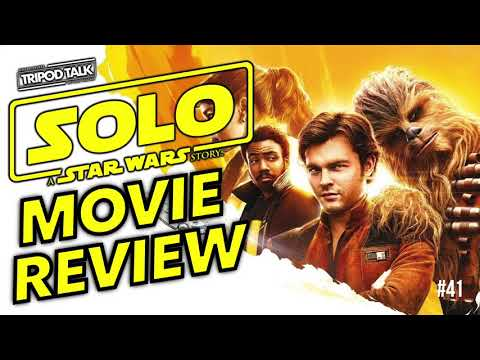 Star Wars: Solo Movie Review | Film News June 2018 | Tripod Talk #41