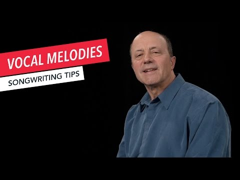 How to Write A Song: Creating Vocal Melodies | Songwriting | Tips & Techniques