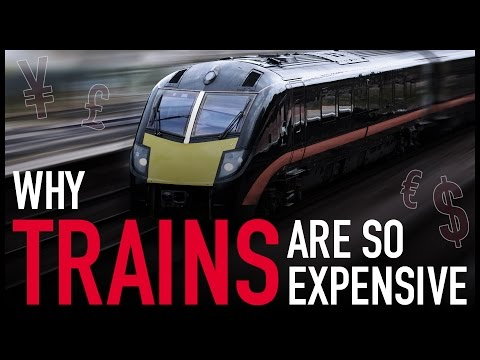 Why Trains are so Expensive
