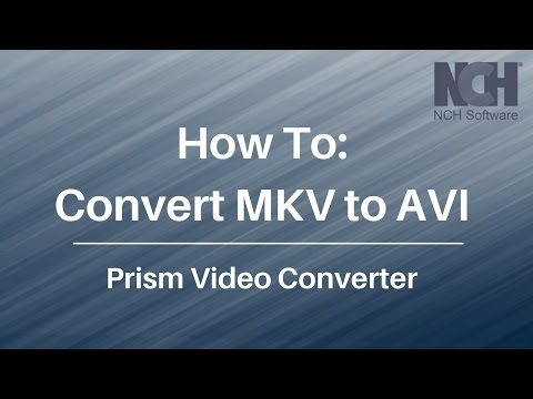 How To Convert MKV to AVI with Prism Video Converter