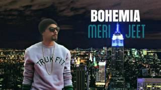 BOHEMIA - MERI JEET Ft.Jack Baba