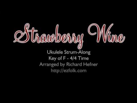 Strawberry Wine - Ukulele Strum-Along with Chords and Lyrics