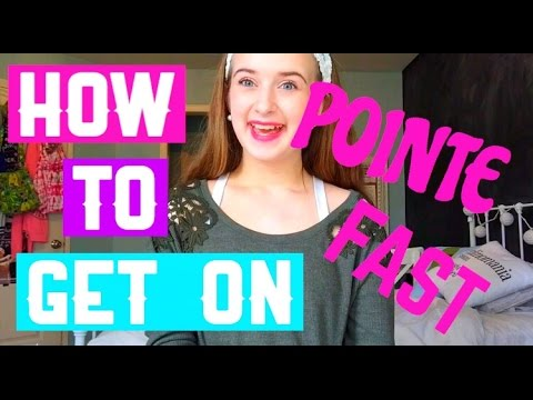 HOW TO: GET ON POINTE FAST!!! (my tips and advise)