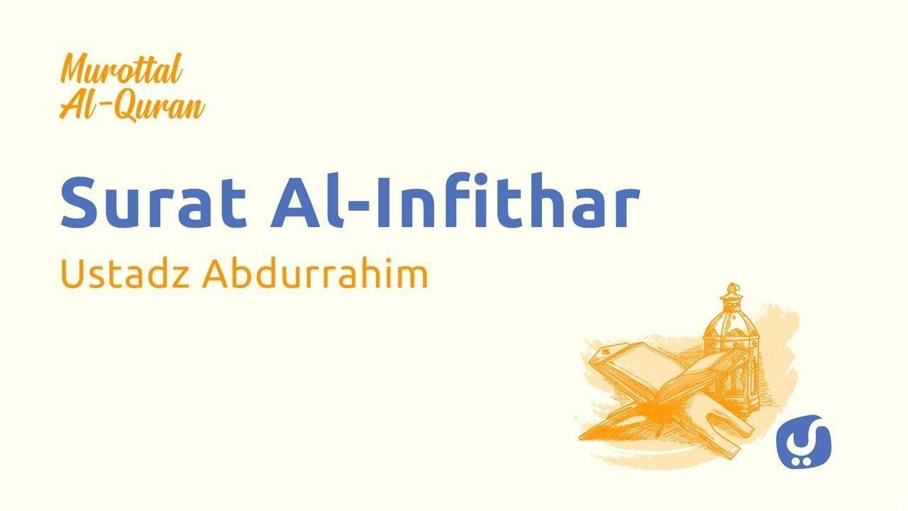 Murottal Al Quran Juz 30 : Surah Al Infitar - Bacaan Al Quran Merdu Ustadz Abdurrahim