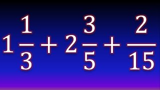 Suma De 3 Fracciones, Dos Mixtas Una Propia Ejercicio 1