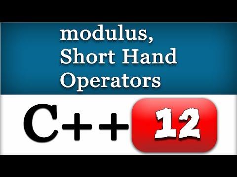 C++ Modulus, Short-Hand Operators   CPP Video Tutorial