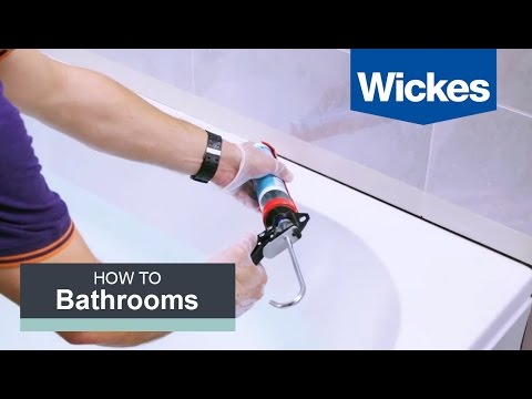 How to Seal a Bath with Wickes