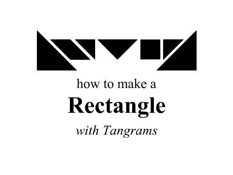 Tangrams - How to Make a Rectangle