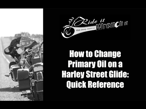 How to Change the Primary Oil on a Harley Street Glide: Quick Reference