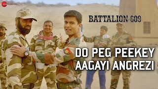 Do Peg Peekey Aagayi Angrezi | Battalion 609 | Shoaib, Vishwas, Sparsh, Jashan, Kiaan | Shailendra K