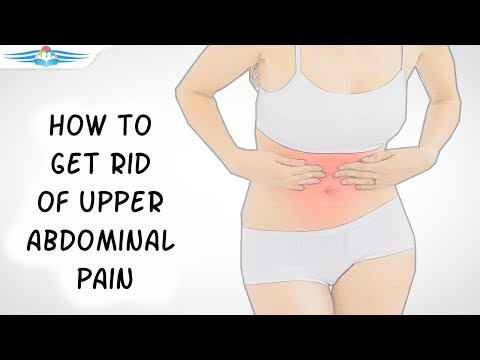 How to Get Rid of Abdominal Pain | Upper Abdomen Pain Causes