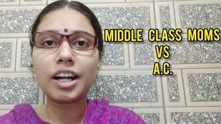 Middle class moms vs AC | salonayyy | Saloni Gaur
