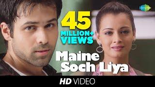 Maine Soch Liya | Video Song | Tumsa Nahin Dekha A Love Story | Emraan Hashmi | Dia Mirza