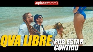 QVA LIBRE - Por Estar Contigo (Oficial Video HD by Jose Rojas) Reggaeton Cubano 2017