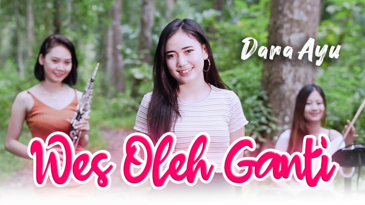 Download Dara Ayu - Wes Oleh Ganti - Official Music Video MP3 Gratis