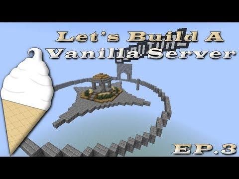 Let's Build A Vanilla Server Ep.3: World Hub Construction Begins!