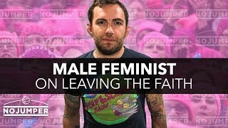 Male Feminist Who Had His Life Destroyed Tells His Story