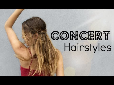 HOW TO: Messy Concert Hair + 2 Braided Up-do's