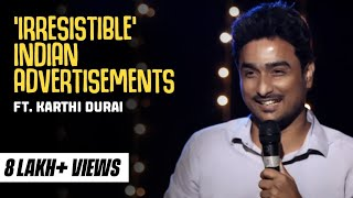Tamil Stand up comedy - 'Irresistible' Indian Advertisements - Karthi Durai
