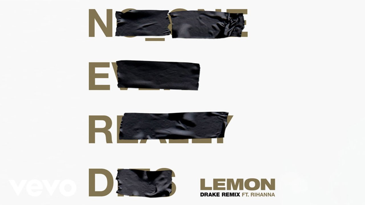 N.E.R.D & Rihanna - Lemon (feat. Drake)
