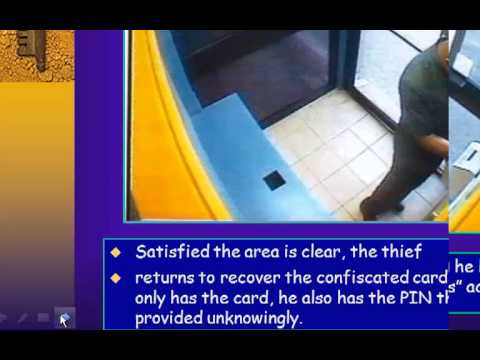 ATM Fraud. How its done to steal your PIN nad ATM card