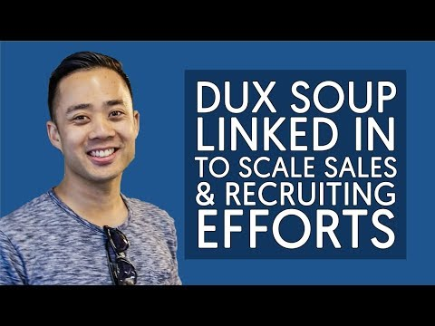 How to use Dux Soup and Linkedin to scale your sales and recruiting efforts